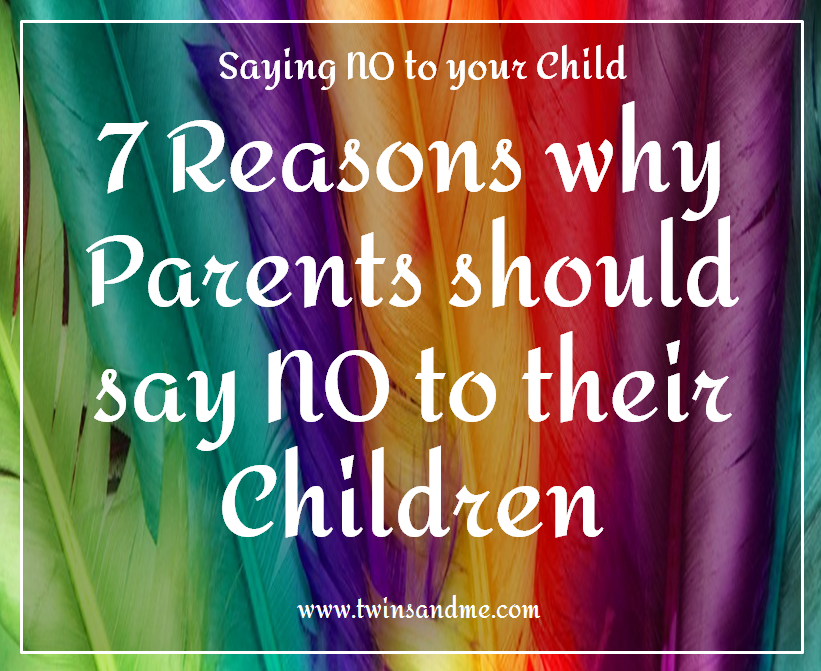 7 Reasons Why Parents Should Say NO To Their Children